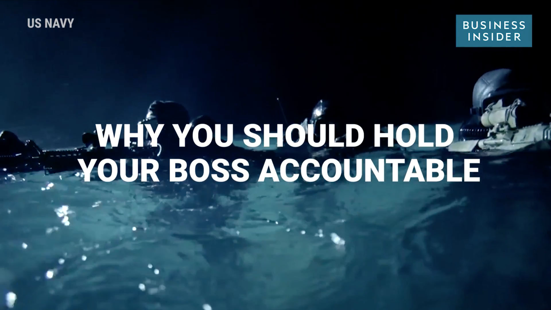 Business Insider - Why You Hold Your Boss Accountable, According to a US Navy SEAL